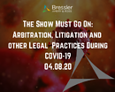 Webinar: The Show Must Go On: Arbitration, Litigation and other Legal Practices During COVID-19 04.08.20