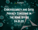 Webinar: Cybersecurity and Data Privacy Concerns in the Home Office 04.01.20