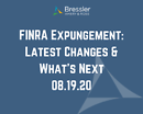 FINRA Expungement: Latest Changes & What's Next